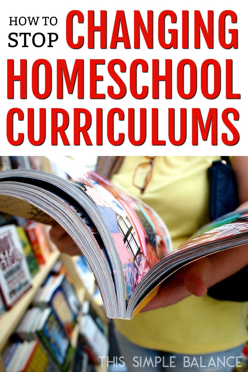 How to stop changing homeschool curriculums ALL. THE. TIME.