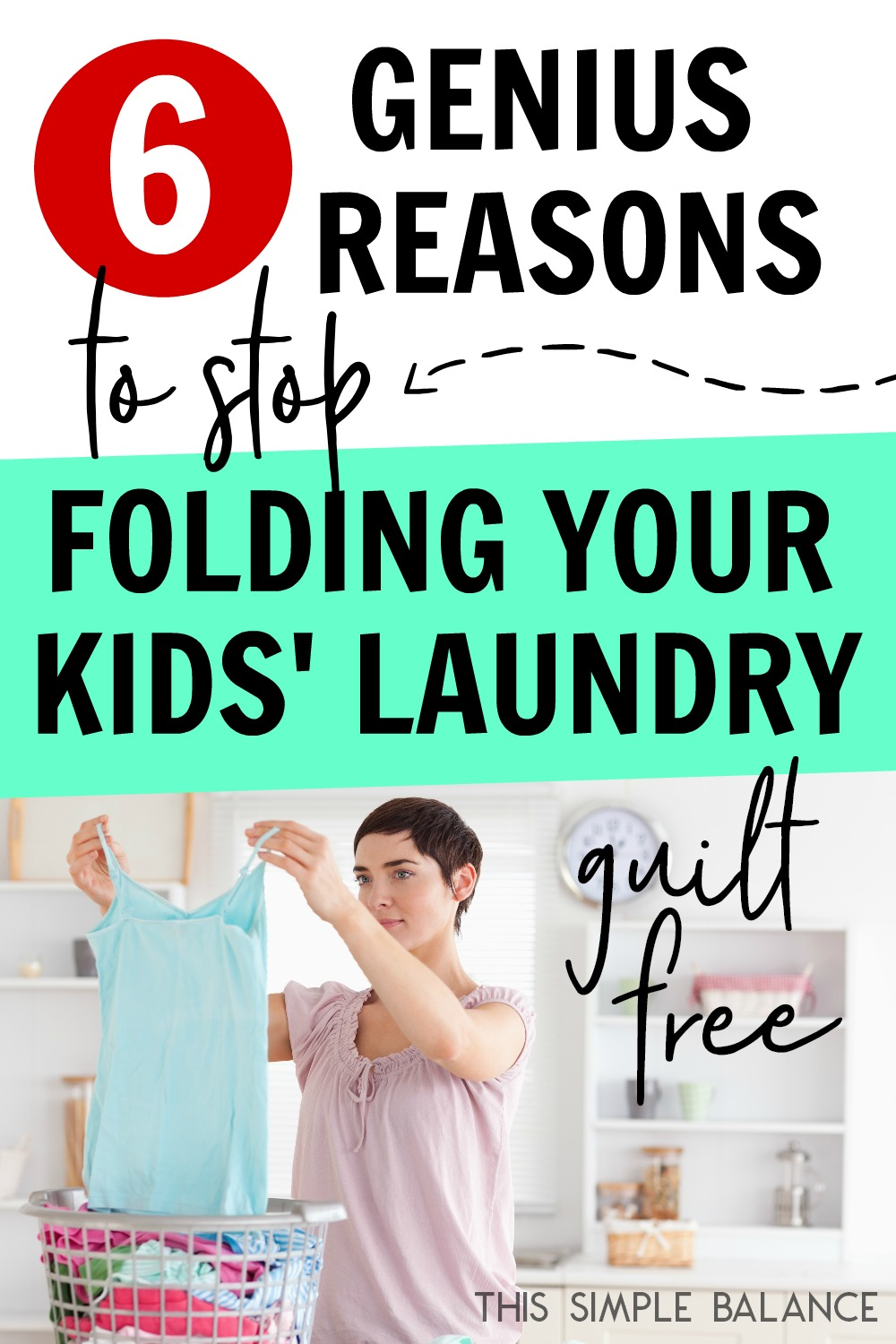 Folding laundry is a big (and overwhelming) part of a mom's job. But what if you didn't have to? Sometimes, moms need permission to STOP doing things they think they should do. Get permission with these 6 genius reasons.