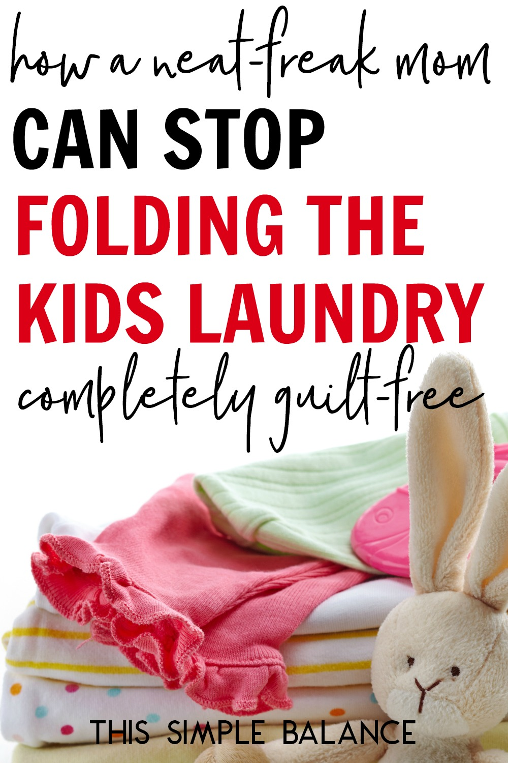 Want to stop folding laundry but feel you its something you just HAVE to do? Get 6 good reasons to stop (from a neat freak, organized mom) and how to do it.
