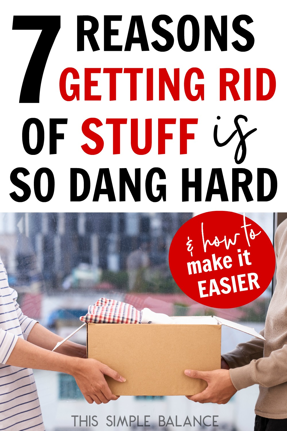 Decluttering Tips (How to Let Go of Stuff) Do you have a really hard time getting rid of stuff? Knowing why it's hard helps SO much. Get tips for each specific reason so you can FINALLY make decluttering progress.