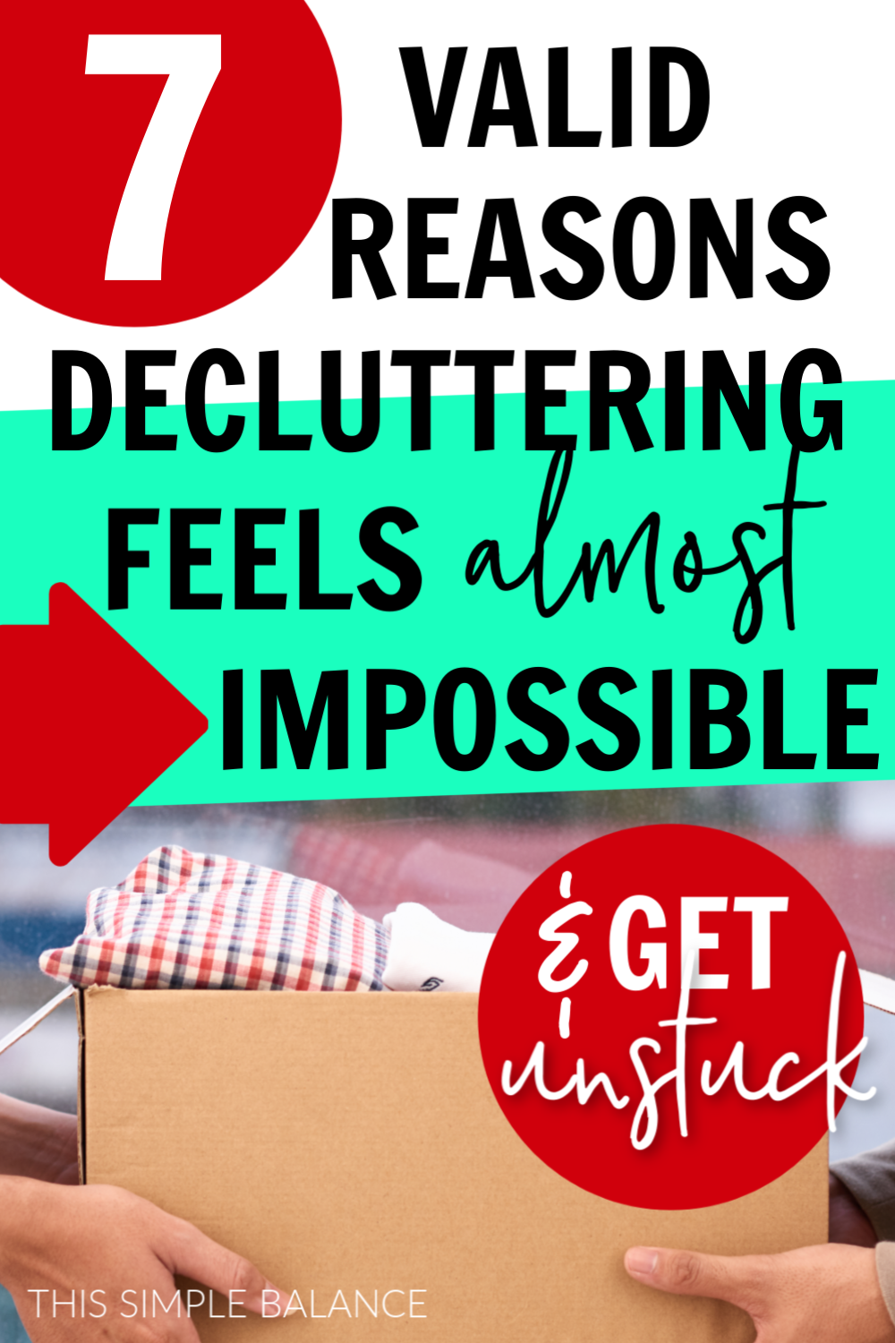 Does decluttering feel way too difficult? Here are 7 possible reasons decluttering is hard for you, with corresponding tips to get unstuck and finally move toward a clutter free home!