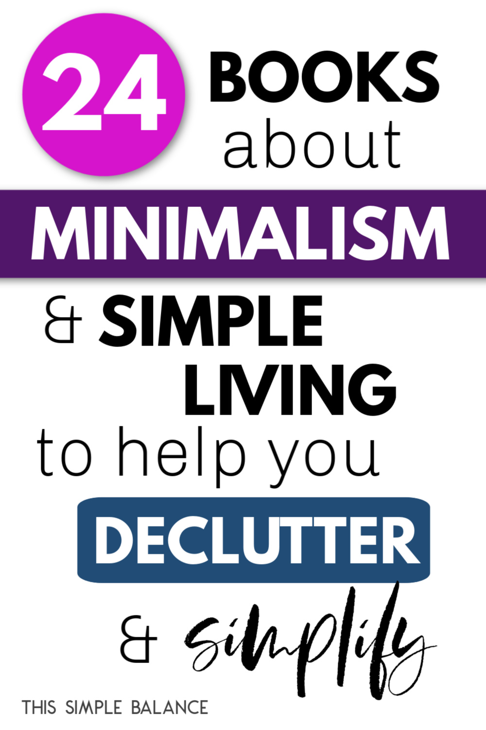 """text overlay """"24 books about minimalism & simple living to help you declutter and simplify"""""""