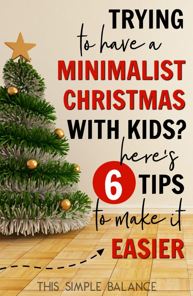 Trying to have a minimalist Christmas with kids this year? The first year can be rough, especially if previous Christmases were extravagant affairs. Get 6 tips to make the transition easier for everyone!