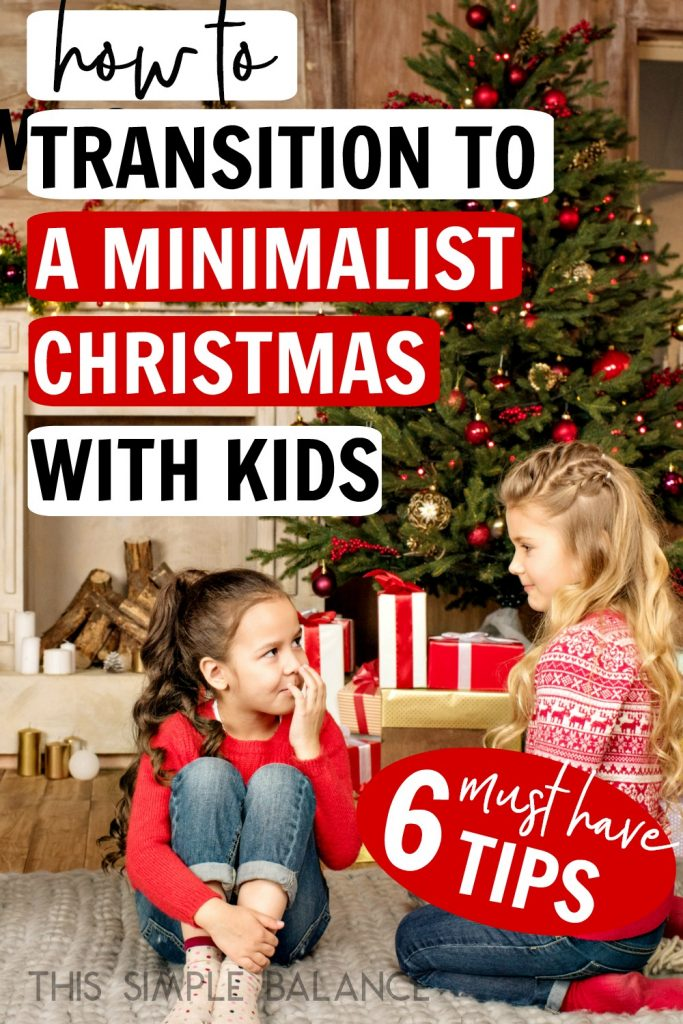 Minimalist Christmas with Kids: How to Make the Transition from a Christmas of crazy excess to a minimalist Christmas (and not have your kids think you might be the Grinch).