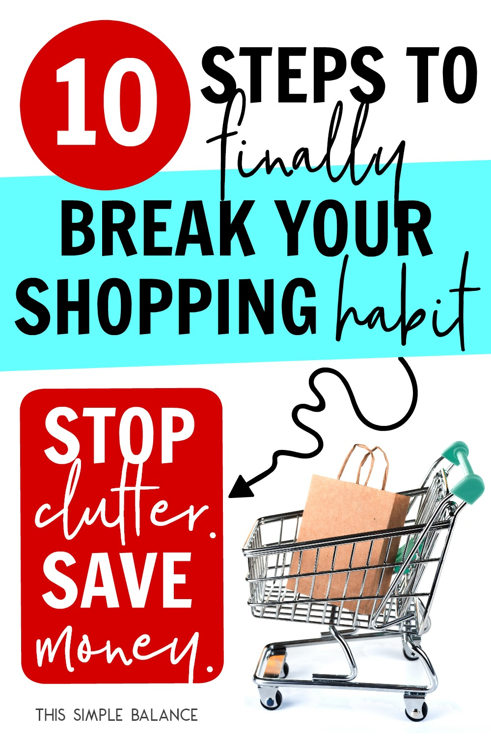 Ready to set new habits in the new year? Break your bad shopping habits to make way for healthier ones. Stop clutter. Save money. Train yourself to shop with purpose and intention.