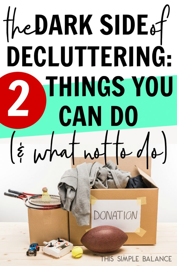 Decluttering has a dark side, and once you know what it is, feeling decluttering guilt can completely derail you. Don't let it! Do these two things, instead.