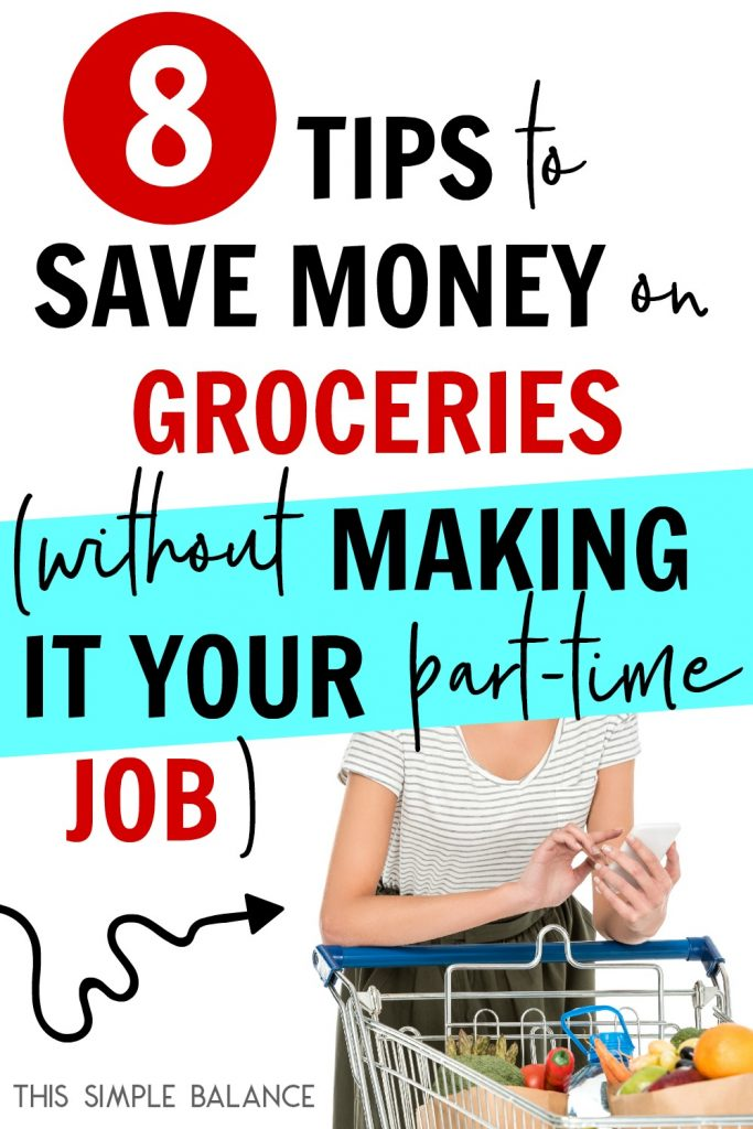 8 Simple Tips to Save Money on Groceries without coupons (and without spending hours every week doing it!)