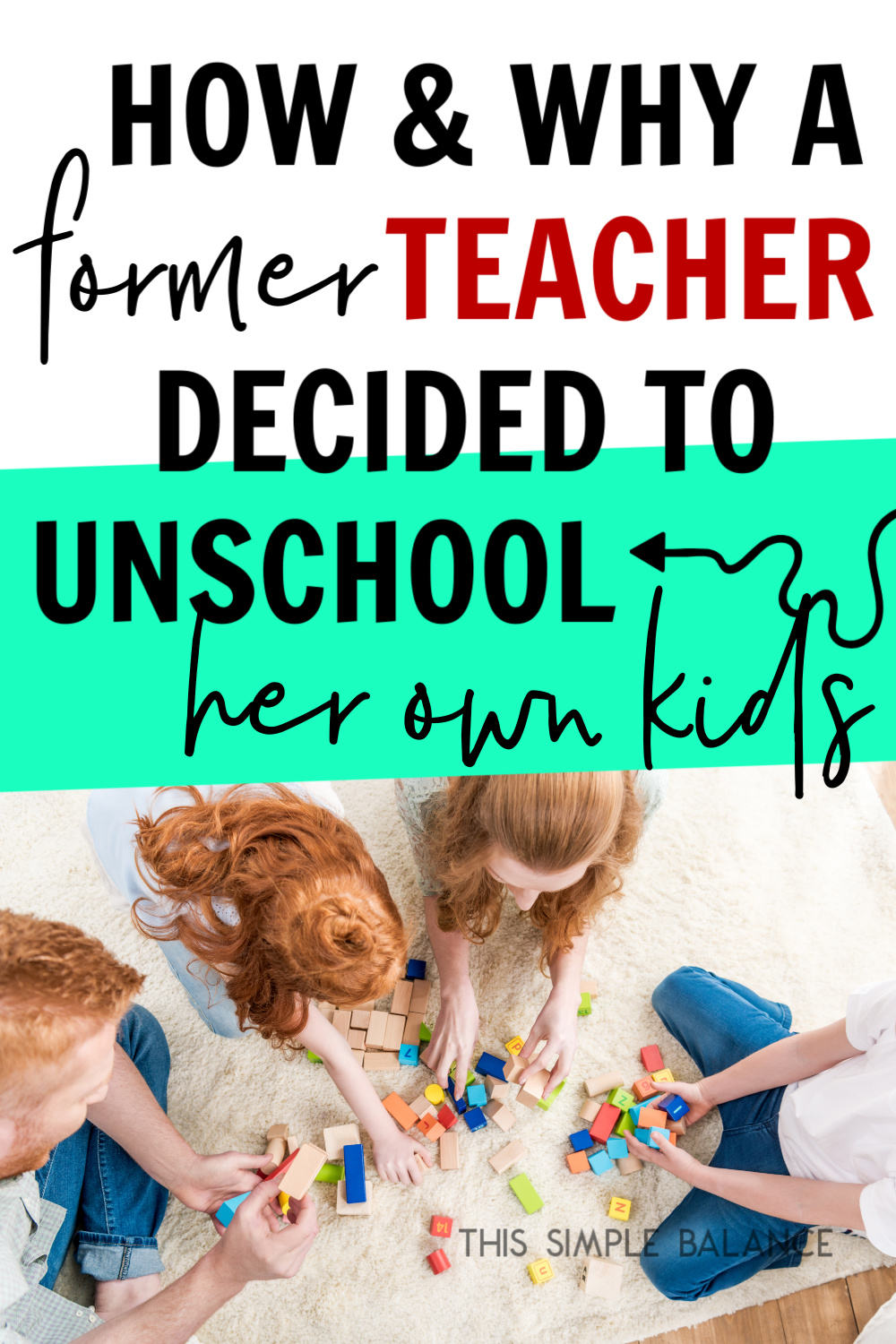Unschooling: Why a Former Teacher Decided Unschooling was the best educational choice for her own kids