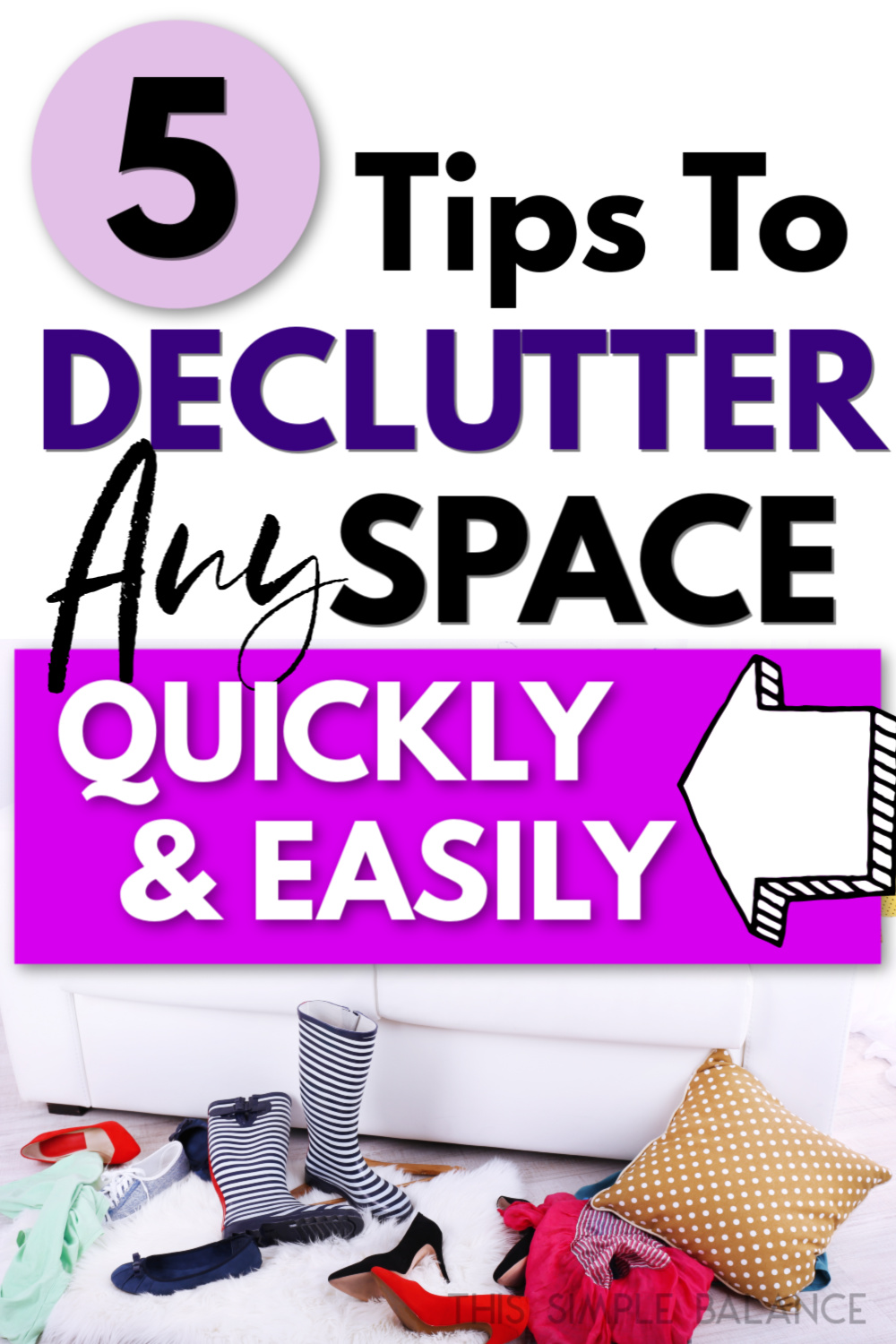 """clutter floored with text overlay """"5 tips to declutter any space quickly & easily"""