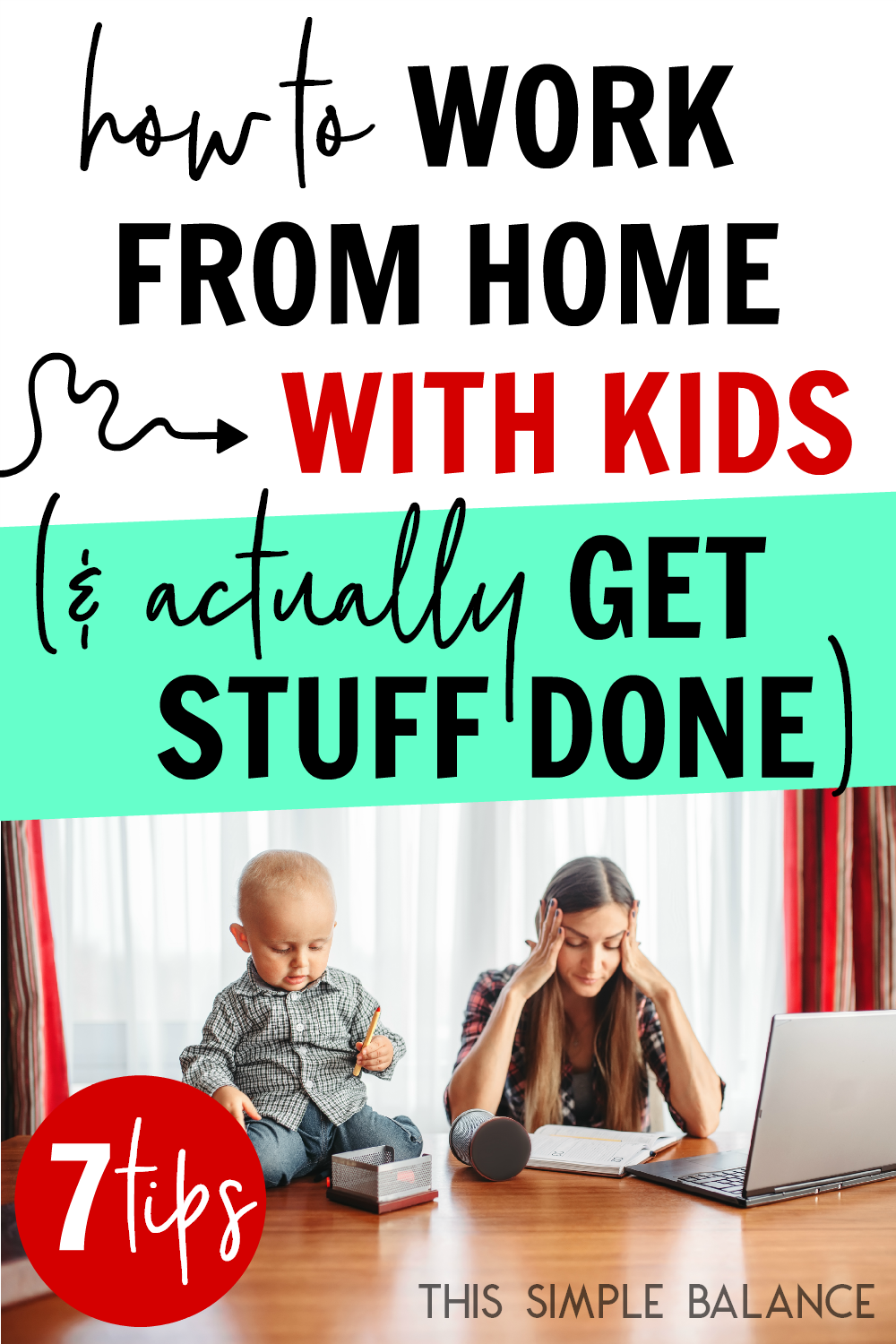 7 Practical Tips to Work from Home with Kids and actually get work done (from a WAHM of 4)