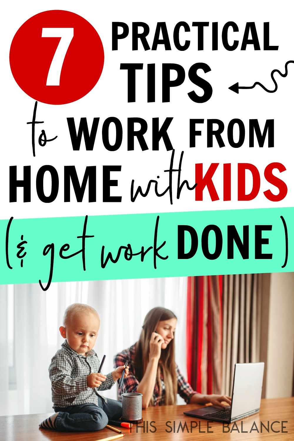 Is working from home with kids impossible? While it might feel that way, work from home moms CAN get stuff done with children around. Use these 7 tips to make it happen!