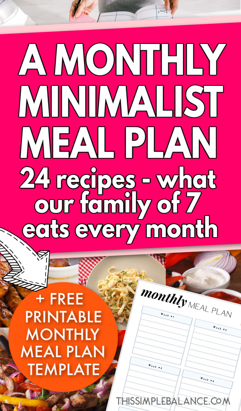 "pictures of dinners with text overlay ""A Monthly Minimalist Meal Plan + free meal planning printable"""