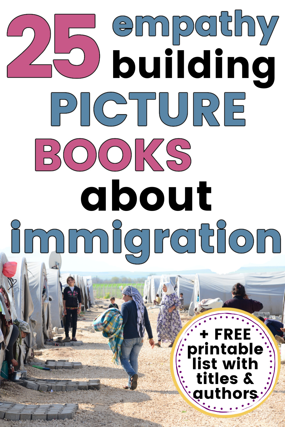 "text overlay: ""25 picture books about immigration and refugees with free printable list"""