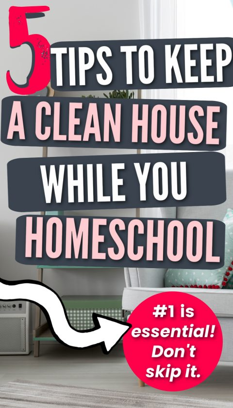"""clean living room with text overlay """"5 tips to keep a clean home while you homeschool"""""""